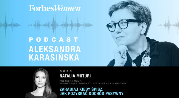 Podcast Forbes Women. Aleksandra Karasińska – Natalia Muturi