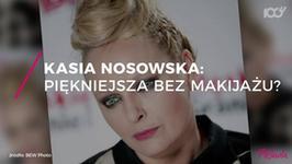 Kasia Nosowska piękniejsza bez makijażu?