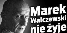 Marek Walczewski nie żyje