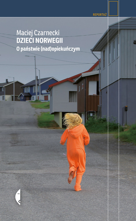 """okładka książki """"Dzieci Norwegii . O państwie (nad)opiekuńczym"""""""
