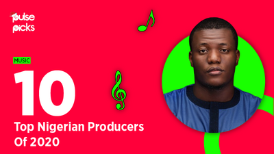 Here are the top 10 Nigerian producers of 2020 [Pulse Picks 2020]