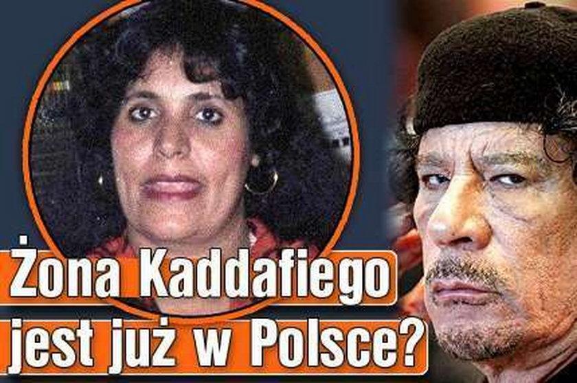 Żona Kaddafiego jest już w Polsce?