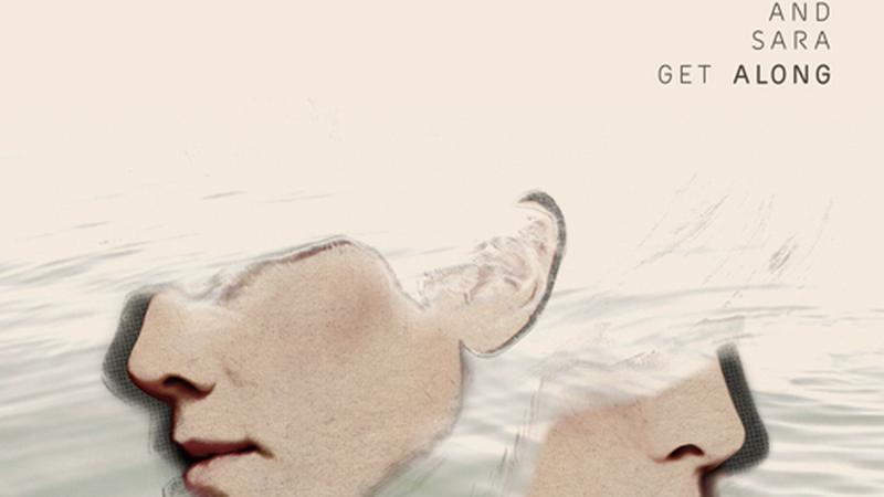 """Tegan & Sara - """"Get Along"""""""