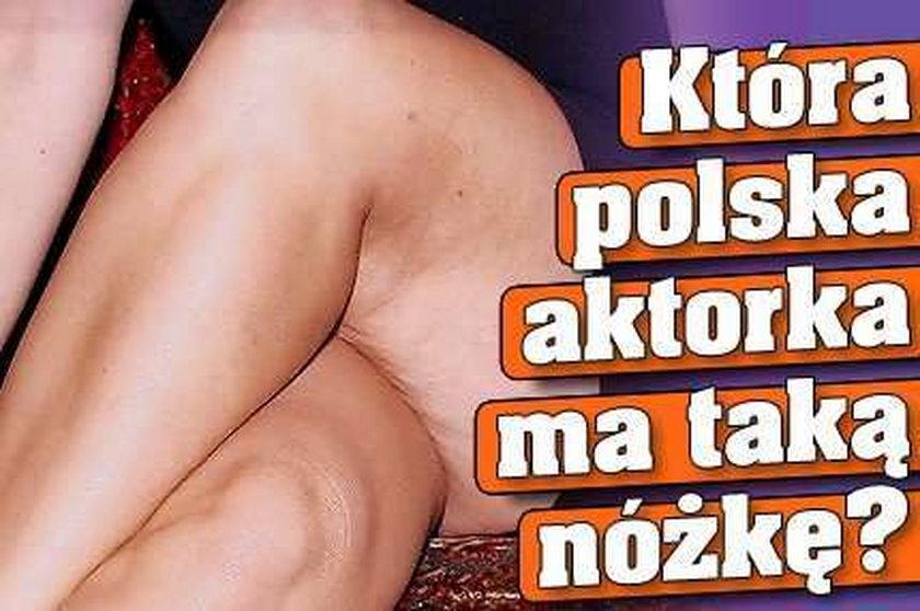 Która polska aktorka ma taką nóżkę?