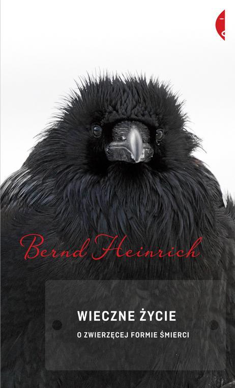 """""""Wieczne życie. O zwierzęcej formie śmierci"""" Bernd Heinrich"""