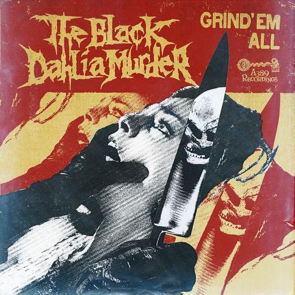 "The Black Dahlia Murder ""Grind 'Em All"""