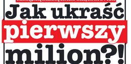 Jak w Polsce ukraść pierwszy milion
