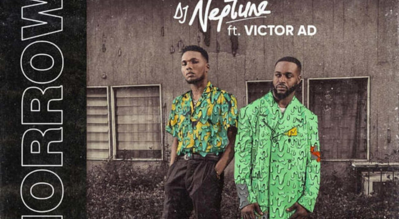 DJ Neptune features Victor AD on, 'Tomorrow'