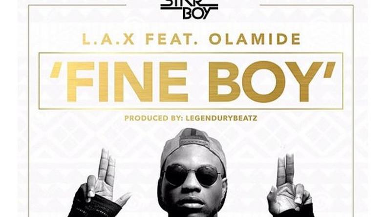 New Music L A X - 'Fine boy' ft Olamide - Pulse Nigeria