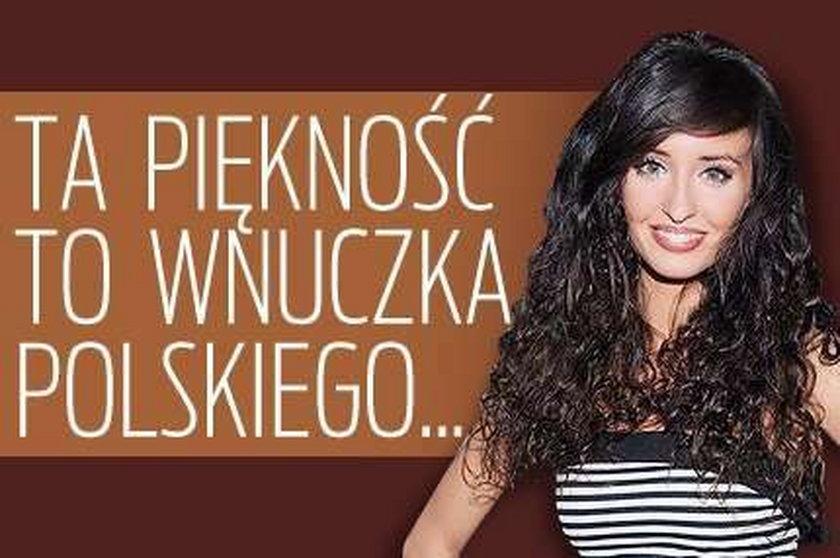 Ta piękność to wnuczka polskiego...