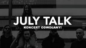 Koncert July Talk w Warszawie odwołany