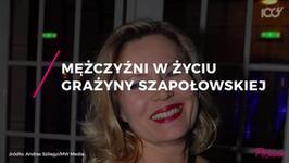 Grażyna Szapołowska i mężczyźni jej życia