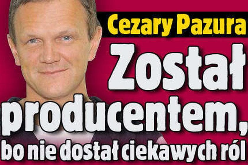 Cezary Pazura został producentem, bo nie dostał ciekawych ról