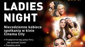 W Cinema City ruszają Ladies Nights