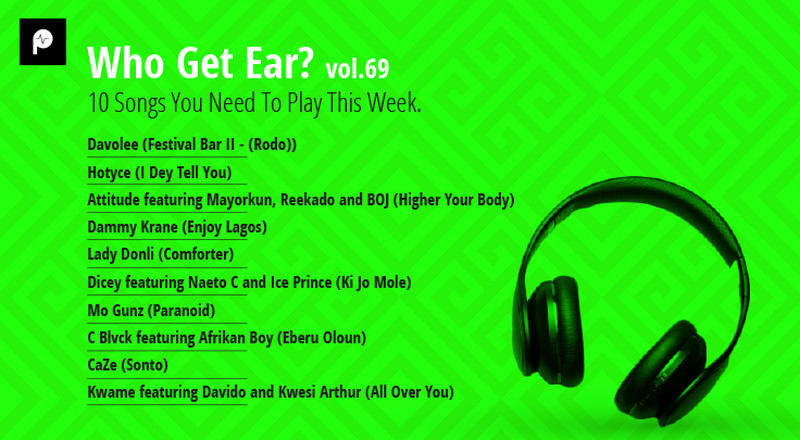 Who Get Ear Vol 69: 10 songs you need to play this week