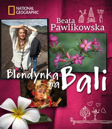 "Beata Pawlikowska, ""Blondynka na Bali"""
