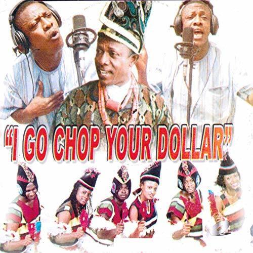 Nkem Owoh's 'I Go Chop Your Dollar'  [NaijaTunez]
