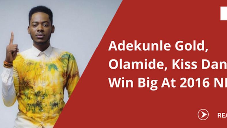 NEA 2016 Adekunle Gold, Olamide, Kiss Daniel, others win big - Pulse
