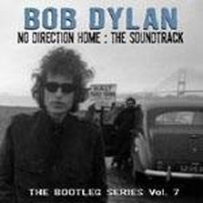 "Bob Dylan - ""No Direction Home: The Bootleg Series Vol. 7"""