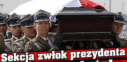 Sekcja zwłok prezydenta była w Smoleńsku