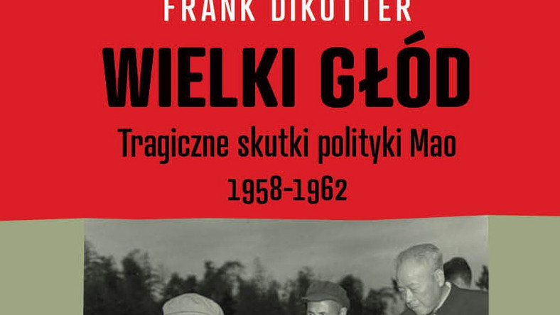 """""""Wielki głód. Tragiczne skutki polityki Mao 1958 - 1962"""""""