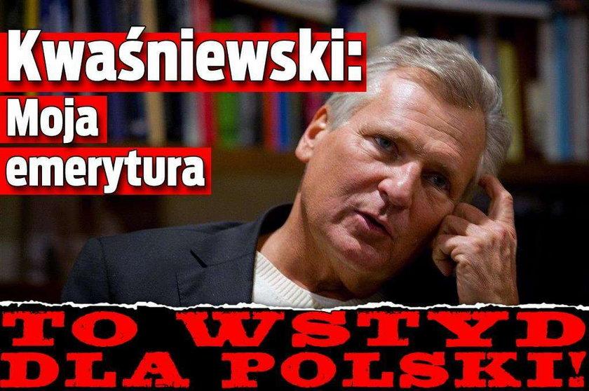 Kwaśniewski: Moja emerytura to wstyd dla Polski!