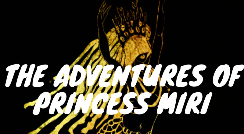 Short Story - The adventures of Princess Miri