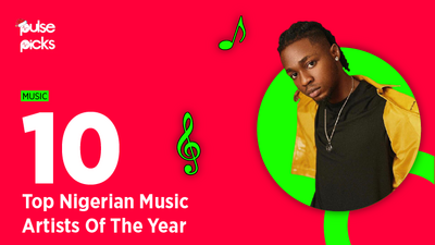 Here are the 10 hottest Nigerian artists of the year [Pulse Picks 2020]