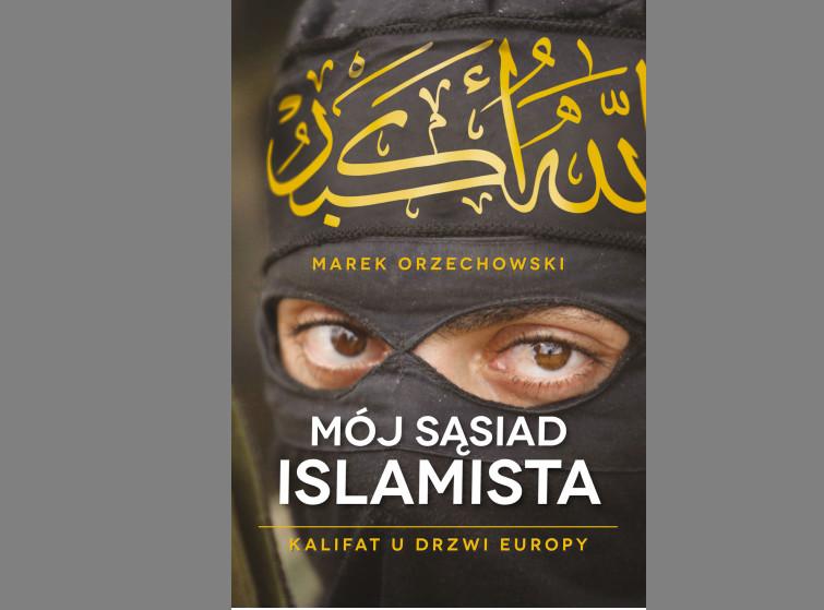 """okładka książki Marka Orzechowskiego """"Mój sąsiad islamista"""""""