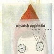 """Wojciech Waglewski - """"Muzyka filmowa (3CD)"""""""