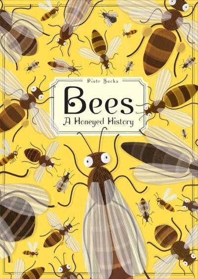 """Piotr Socha, """"Bees. A Honeyed History"""""""
