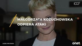 Małgorzata Kożuchowska odpiera ataki