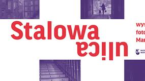 """Wystawa fotografii """"Stalowa ulica"""""""