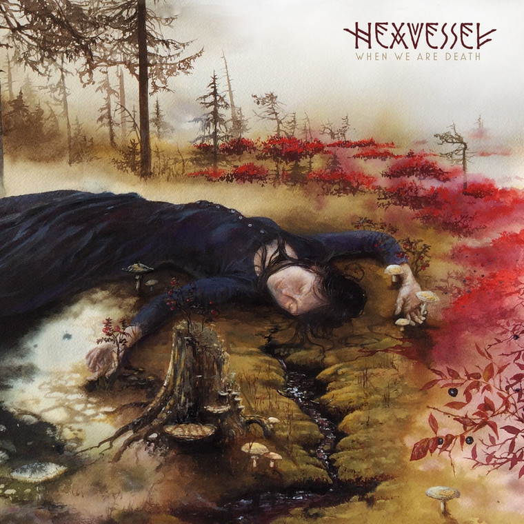 "HEXVESSEL – ""When We Are Death"""