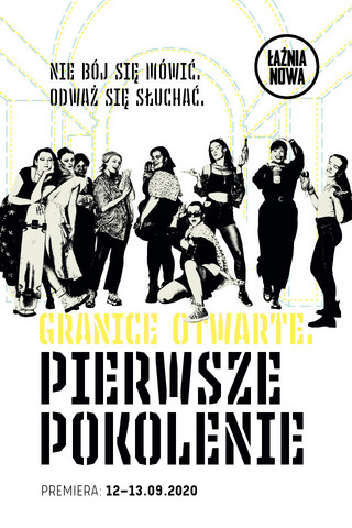Spektakl 'Granice otwarte. Pierwsze pokolenie', czyli manifest młodych w Teatrze Łaźnia Nowa