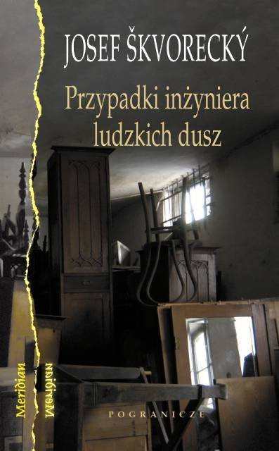 """Josef Škvorecký """"Przypadki inżyniera ludzkich dusz"""""""