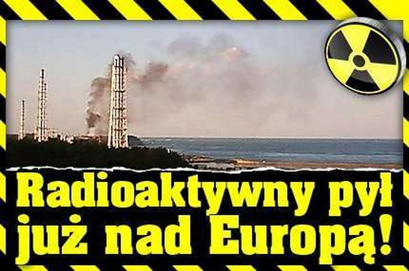 Radioaktywny pył już nad Europą!