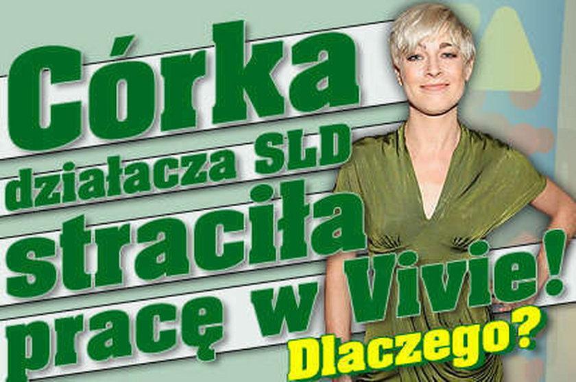 Córka działacza SLD straciła pracę w Vivie! Dlaczego?