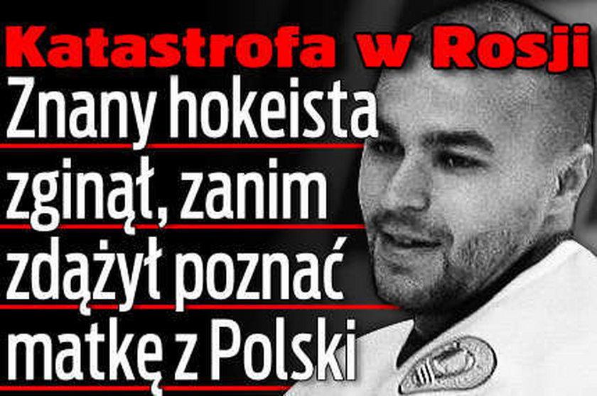 Znany hokeista zginął, zanim zdążył poznać matkę z Polski