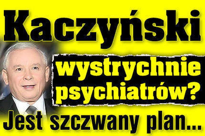 Kaczyński wystrychnie psychiatrów? Jest szczwany plan!