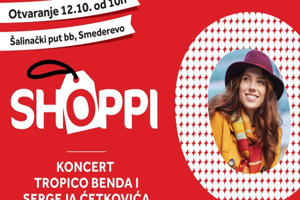 OTVARA SE SHOPPI RETAIL PARK U SMEDEREVU: 12. oktobra Smederevo postaje epicentar dobre zabave i mesto nove kupovine