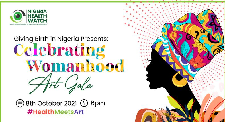 Nigeria Health Watch to host the Celebrating Womanhood Art Gala in its maiden edition of #HealthMeetsArt