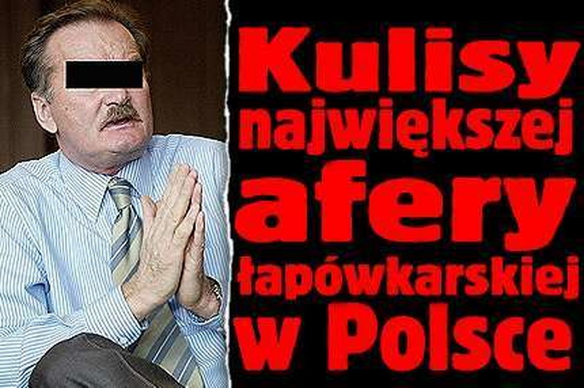 Kulisy największej afery łapówkarskiej w Polsce