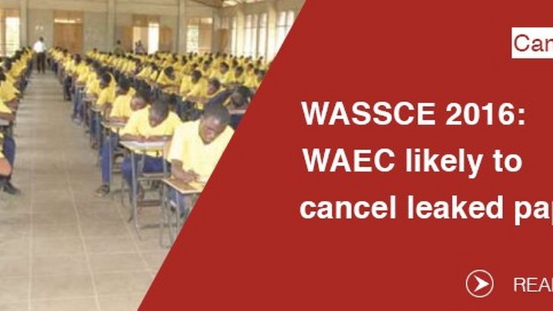 WASSCE 2016 WAEC likely to cancel leaked papers - Pulse Ghana
