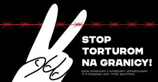 'Stop torturom na granicy!' Przez Warszawę przejdzie marsz solidarności z uchodźcami i uchodźczyniami