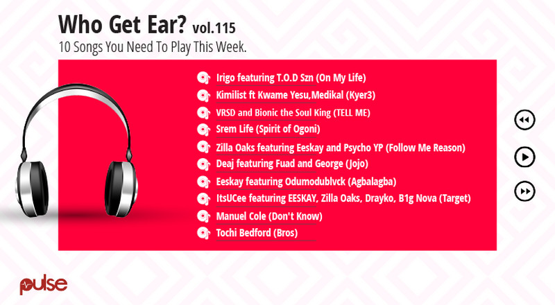 Who Get Ear Vol. 115: Here are the 10 Nigerian songs you need to play this week