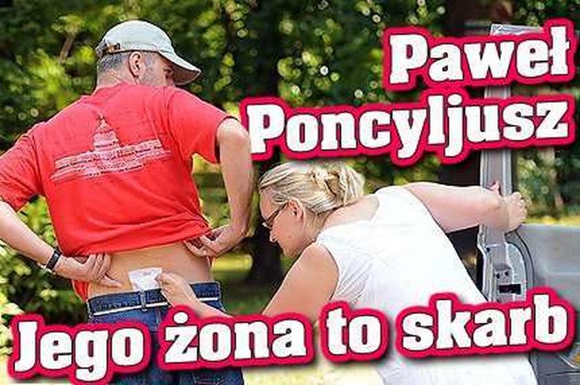 Paweł Poncyljusz. Jego żona to skarb