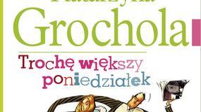 """Recenzja: """"Trochę większy poniedziałek"""" Katarzyna Grochola"""