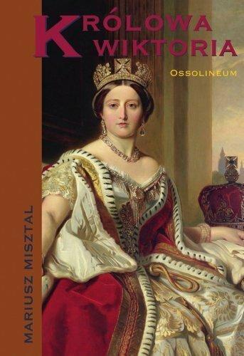 """Mariusz Misztal, """"Królowa Wiktoria"""" (Ossolineum)"""