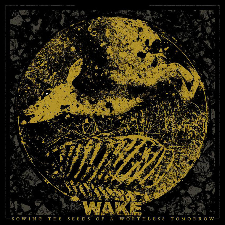 "WAKE – ""Sowing The Seeds Of A Worthless Tomorrow"""